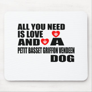 ALL YOU NEED IS LOVE PETIT BASSET GRIFFON VENDEEN MOUSE PAD