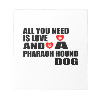 ALL YOU NEED IS LOVE PHARAOH HOUND DOGS DESIGNS NOTEPAD