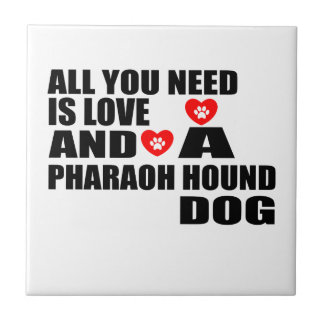 ALL YOU NEED IS LOVE PHARAOH HOUND DOGS DESIGNS TILE