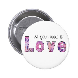 All You Need Is Love, Quote, Quote Badge, Love 2 Inch Round Button