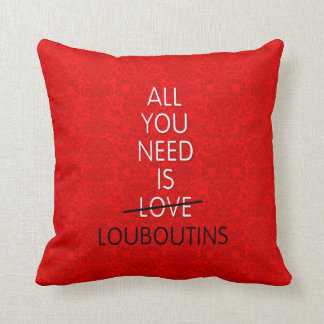 ALL YOU NEED IS LOVE, red bottoms shoes stilettos Throw Pillow
