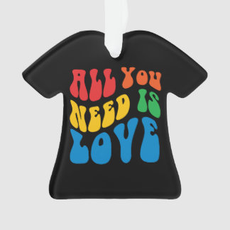 All You Need Is Love T-Shirt Ornament