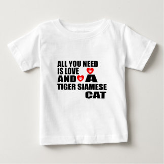 ALL YOU NEED IS LOVE TIGER SIAMESE CAT DESIGNS BABY T-Shirt