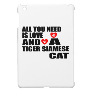 ALL YOU NEED IS LOVE TIGER SIAMESE CAT DESIGNS iPad MINI CASES