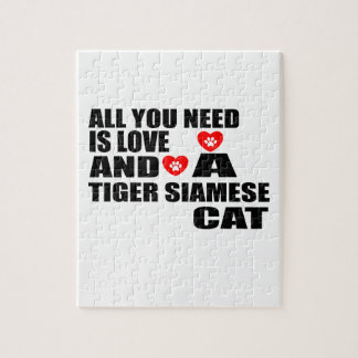 ALL YOU NEED IS LOVE TIGER SIAMESE CAT DESIGNS JIGSAW PUZZLE