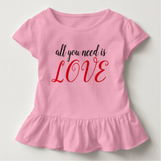 All you need is LOVE Toddler T-shirt
