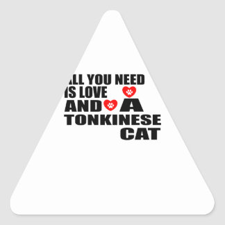 ALL YOU NEED IS LOVE TONKINESE CAT DESIGNS TRIANGLE STICKER