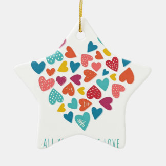 all you need IS love You only needs love Ceramic Star Ornament