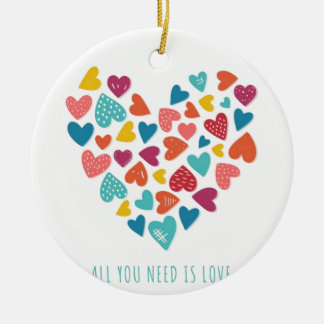 all you need IS love You only needs love Round Ceramic Ornament