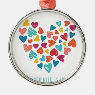 all you need IS love You only needs love Silver-Colored Round Ornament