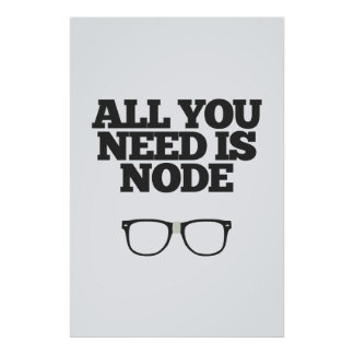 All You Need Is Node Nerd Typography Poster