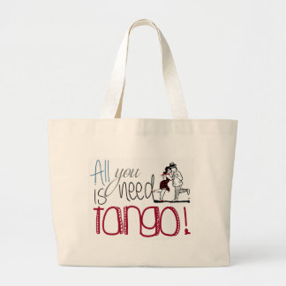 All you need is Tango quote Large Tote Bag