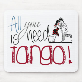 All you need is Tango quote Mouse Pad