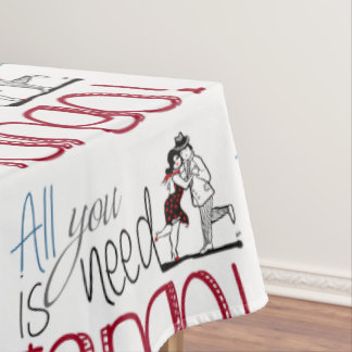 All you need is Tango quote Tablecloth
