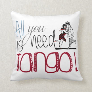 All you need is Tango quote Throw Pillow