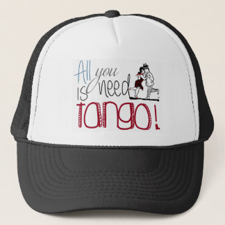 All you need is Tango quote Trucker Hat