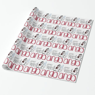 All you need is Tango quote Wrapping Paper