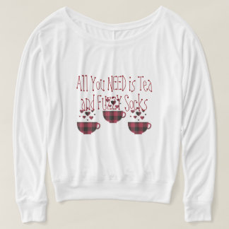 All you Need is Tea and Fuzzy Socks T-shirt