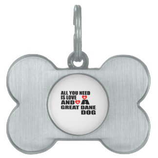 All You Need Love GREAT DANE Dogs Designs Pet Name Tag
