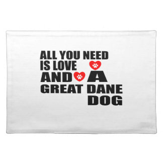 All You Need Love GREAT DANE Dogs Designs Placemat