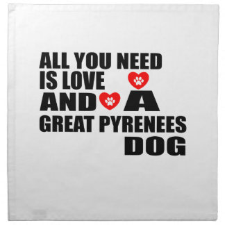 All You Need Love GREAT PYRENEES Dogs Designs Napkin