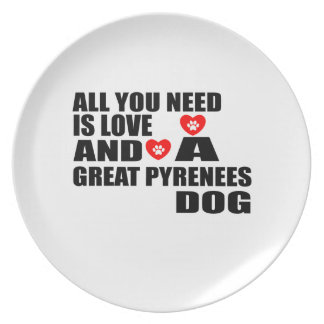 All You Need Love GREAT PYRENEES Dogs Designs Plate