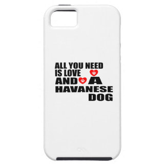 All You Need Love HAVANESE Dogs Designs iPhone 5 Case