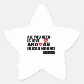 All You Need Love IBIZAN HOUND Dogs Designs Star Sticker