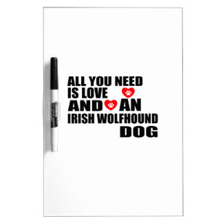 All You Need Love IRISH WOLFHOUND Dogs Designs Dry Erase Board