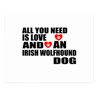 All You Need Love IRISH WOLFHOUND Dogs Designs Postcard