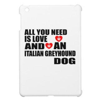 All You Need Love ITALIAN GREYHOUND Dogs Designs iPad Mini Cover