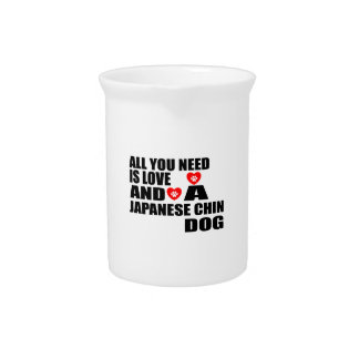All You Need Love JAPANESE CHIN Dogs Designs Pitcher