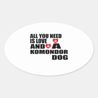 All You Need Love KOMONDOR Dogs Designs Oval Sticker