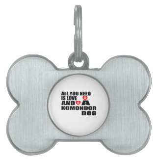 All You Need Love KOMONDOR Dogs Designs Pet Tag