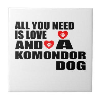 All You Need Love KOMONDOR Dogs Designs Tile