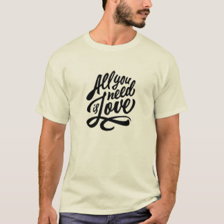 All You Need Love Typography T-Shirt