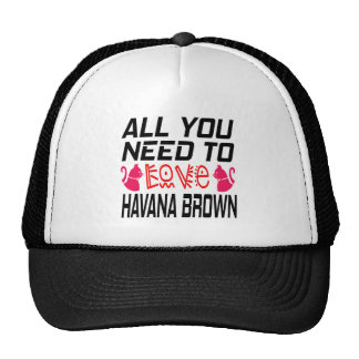 All You Need To Love Havana brown Cat Hats