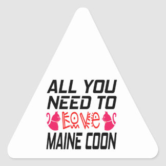 All You Need To Love Maine coon Cat Triangle Sticker