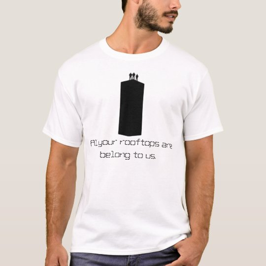 All your rooftops are belong to us parkour shirt