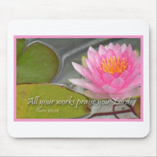All your works praise you Lord Mousepads