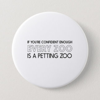 All Zoos are Petting Zoos 3 Inch Round Button