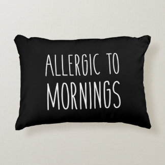 Allergic to Mornings Accent Pillow