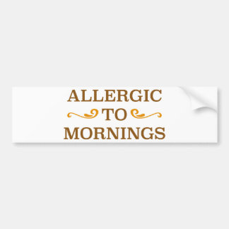 Allergic To Mornings Bumper Sticker