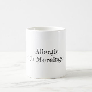 Allergic To Mornings Coffee Mug