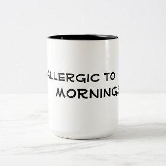 allergic to mornings  funny coffee mug design