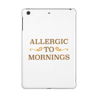 Allergic To Mornings iPad Mini Covers