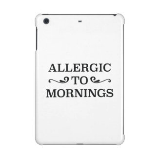 Allergic To Mornings iPad Mini Retina Cover