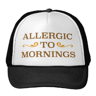 Allergic To Mornings Trucker Hat