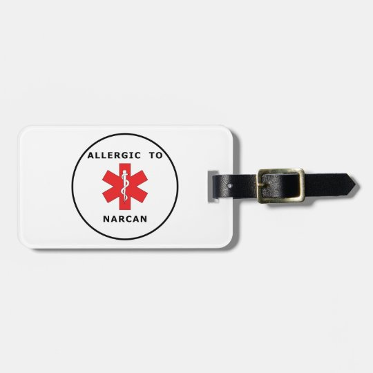 """ALLERGIC TO NARCAN"" Luggage Tag"