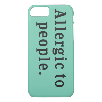 """""""Allergic to people"""" iPhone 7 Case"""